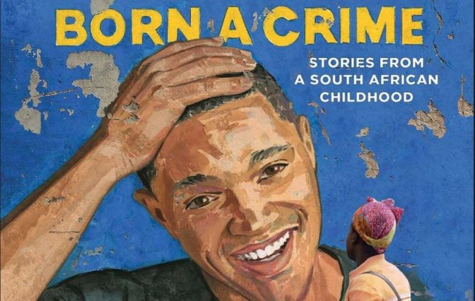 """Mother's Day: """"Born a Crime"""""""